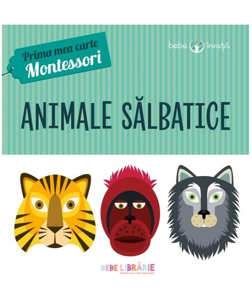 Animale salbatice. Prima mea carte Montessori