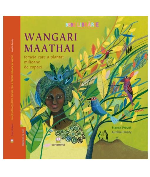 Wangari Maathai femeia care a plantat milioane de copaci