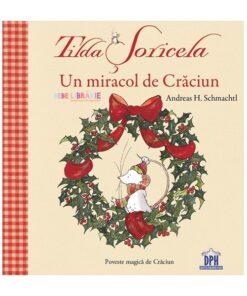 Un miracol de Craciun. Tilda Soricela