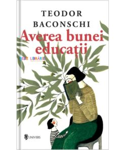 Averea bunei educatii-Teodor Baconschi