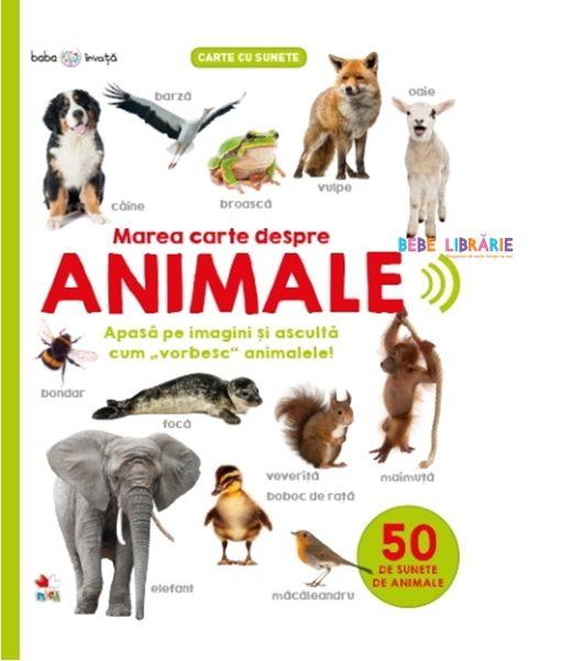 Bebe învață. Marea carte despre animale. 50 de sunete de animale