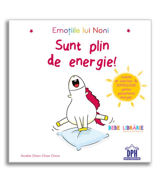 EMOTIILE LUI NONI - SUNT PLIN DE ENERGIE