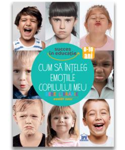 Cum sa inteleg emotiile copilului meu