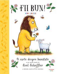 Fii bun O carte despre bunatate