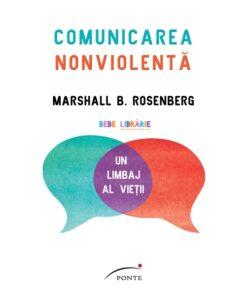 Comunicarea nonviolenta. Un limbaj al vietii