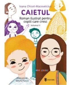 Caietul, roman ilustrat pentru copiii care cresc mari – volumul II