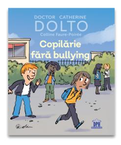Copilarie fara bulling - Dolto