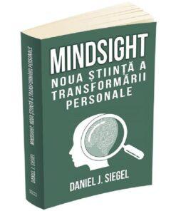 Mindsight. Noua stiinta a transformarii personale - Daniel J. Siegel