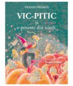 Vic-Pitic si o poveste din nimic